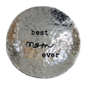 Best Mom Ever Hammered Metal Dish